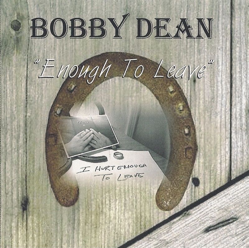 "Bobby Dean CD: ""Enough To Leave"""